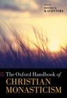 The Oxford Handbook of Christian Monasticism - eBook