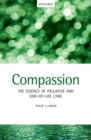 Compassion : The Essence of Palliative and End-of-Life Care - eBook