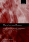 The Adventure of Reason : Interplay Between Philosophy of Mathematics and Mathematical Logic, 1900-1940 - eBook