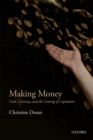 Making Money : Coin, Currency, and the Coming of Capitalism - eBook