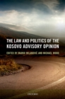 The Law and Politics of the Kosovo Advisory Opinion - eBook