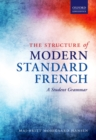 The Structure of Modern Standard French : A Student Grammar - eBook