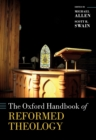 The Oxford Handbook of Reformed Theology - eBook