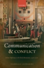 Communication and Conflict : Italian Diplomacy in the Early Renaissance, 1350-1520 - eBook
