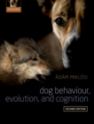 Dog Behaviour, Evolution, and Cognition - eBook