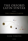 Oxford Latin Syntax : Volume 1: The Simple Clause - eBook