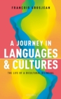A Journey in Languages and Cultures : The Life of a Bicultural Bilingual - eBook