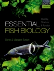 Essential Fish Biology : Diversity, Structure, and Function - eBook