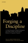 Forging a Discipline : A Critical Assessment of Oxford's Development of the Study of Politics and International Relations in Comparative Perspective - eBook