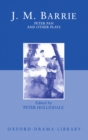 Peter Pan and Other Plays : The Admirable Crichton; Peter Pan; When Wendy Grew Up; What Every Woman Knows; Mary Rose - eBook