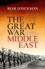 The Great War and the Middle East - eBook