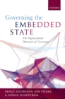 Governing the Embedded State : The Organizational Dimension of Governance - eBook