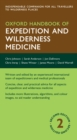 Oxford Handbook of Expedition and Wilderness Medicine - eBook
