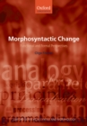 Morphosyntactic Change : Functional and Formal Perspectives - eBook