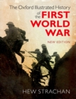 The Oxford Illustrated History of the First World War : New Edition - eBook