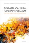Evangelicalism and Fundamentalism in the United Kingdom during the Twentieth Century - eBook