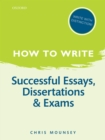 How to Write: Successful Essays, Dissertations, and Exams - eBook