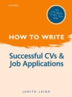 How to Write: Successful CVs and Job Applications - eBook