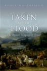 Taken at the Flood : The Roman Conquest of Greece - eBook