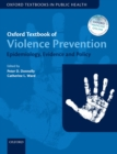 Oxford Textbook of Violence Prevention : Epidemiology, Evidence, and Policy - eBook