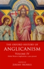The Oxford History of Anglicanism, Volume IV : Global Western Anglicanism, c. 1910-present - eBook
