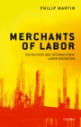 Merchants of Labor : Recruiters and International Labor Migration - eBook