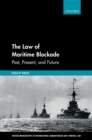 The Law of Maritime Blockade : Past, Present, and Future - eBook