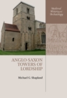 Anglo-Saxon Towers of Lordship - eBook