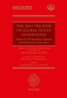 The IMLI Treatise On Global Ocean Governance : Volume II: UN Specialized Agencies and Global Ocean Governance - eBook