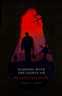 Sleeping With the Lights On : The Unsettling Story of Horror - eBook