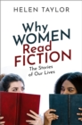 Why Women Read Fiction : The Stories of Our Lives - eBook