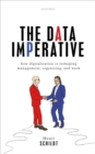 The Data Imperative : How Digitalization is Reshaping Management, Organizing, and Work - eBook