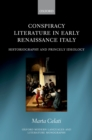 Conspiracy Literature in Early Renaissance Italy : Historiography and Princely Ideology - eBook
