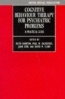 Cognitive Behaviour Therapy for Psychiatric Problems : A Practical Guide - Book