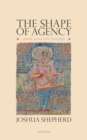 The Shape of Agency : Control, Action, Skill, Knowledge - eBook