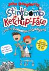Stinkbomb & Ketchup-Face and the Badness of Badgers - Book