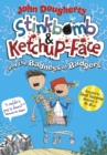 Stinkbomb and Ketchup-Face and the Badness of Badgers - eBook