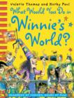 What Would You Do in Winnie's World? - Book