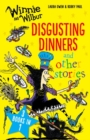 Winnie and Wilbur: Disgusting Dinners and other stories - Book