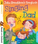 Read with Oxford: Stage 2: Julia Donaldson's Songbirds: Singing Dad and Other Stories - Book