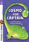 Read with Oxford: Stage 5: Cosmo for Captain - Book