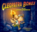 Cleopatra Bones and the Golden Chimpanzee - Book