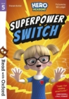 Read with Oxford: Stage 5: Hero Academy: Superpower Switch - Book