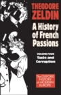 A History of French Passions: Volume 4: Taste and Corruuption - Book