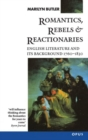 Romantics, Rebels and Reactionaries : English Literature and its Background 1760-1830 - Book