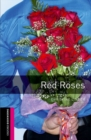 Oxford Bookworms Library: Starter Level:: Red Roses - Book