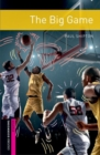 Oxford Bookworms Library: Starter: The Big Game : Graded readers for secondary and adult learners - Book