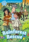 Oxford Read and Imagine: Level 1:: Rainforest Rescue - Book