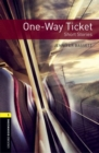 Oxford Bookworms Library: Level 1:: One-Way Ticket - Short Stories - Book