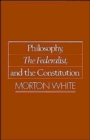 Philosophy, The Federalist, and the Constitution - Book